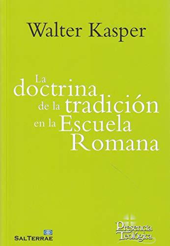 La doctrina de la tradición en la Escuela Romana (Presencia Teolçpgica)
