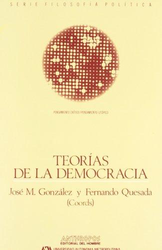 Teorías De La Democracia (Pensamiento Critico/Pensamiento Utopico) por Quesada Gonzalez