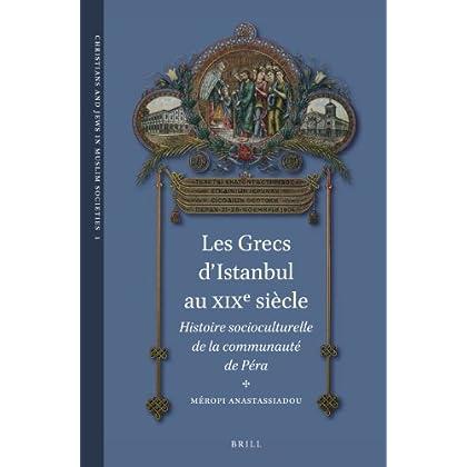 Les Grecs d'Istanbul Au XIXe Siecle: Histoire Socioculturelle De La Communaute De Pera