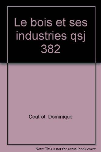 Le Bois et ses industries