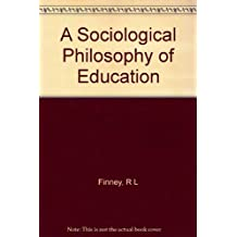 A Sociological Philosophy of Education