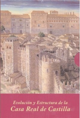 Evolución y estructura de la Casa Real de Castilla (Estuche 2 Vols.) (La Corte en Europa)