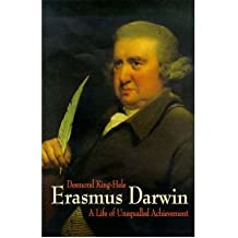 [( Erasmus Darwin: A Life of Unequalled Achievement )] [by: Desmond King-Hele] [Sep-1999]