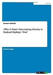 Who Is Kim? Determining Identity in Rudyard Kipling's