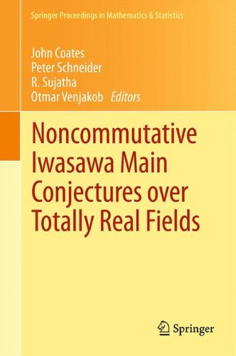 Noncommutative Iwasawa Main Conjectures over Totally Real Fields: Münster, April 2011 (Springer Proceedings in Mathematics & Statistics)