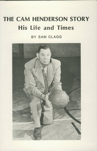 The Cam Henderson Story-His Life and Times: His Life and Times
