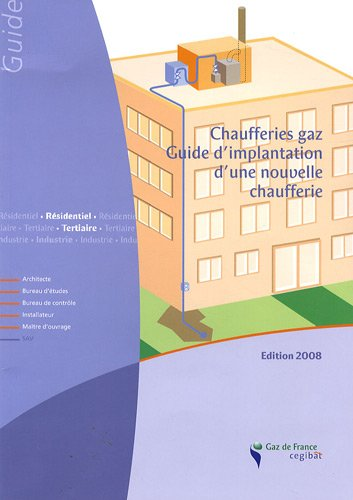 Chaufferies gaz : Guide d'implantation d'une nouvelle chaufferie