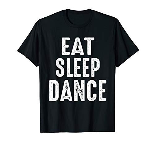 Essen Schlafen Tanzen Tänzerin Hip Hop Wettbewerb Mädchen T-Shirt -