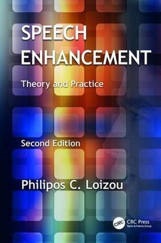 Speech Enhancement: Theory and Practice, Second Edition (Texas Tech Elektrotechnik)