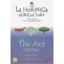"""La Hormiga Agricultora / The Ant Farmer: Fabulas Zeri """"Para Nunca dejar de Sonar"""" / Zeri Fables """" To Never Stop Dreaming"""""""