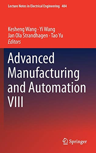 Advanced Manufacturing and Automation VIII (Lecture Notes in Electrical Engineering, Band 484)