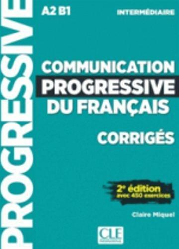 Communication progressive du français. A1.1-C1. Niveau intermédiaire. Corrigés. Per le Scuole superiori por Claire Miquel