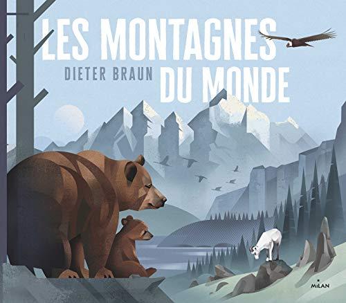 Les montagnes du monde par Dieter Braun