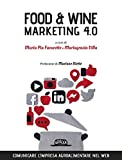 Food & wine. Marketing 4.0. Comunicare l'impresa agroalimentare nel web (Web book)