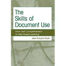The Skills of Document Use: From Text Comprehension to Web-Based Learning