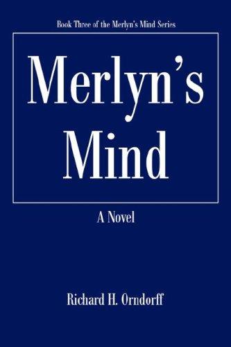 Merlyn's Mind: Book Three of the Merlyn's Mind Series (Merlyn-serie)
