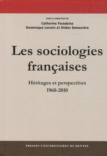 Les sociologies françaises : Héritages et perspectives (1960-2010)