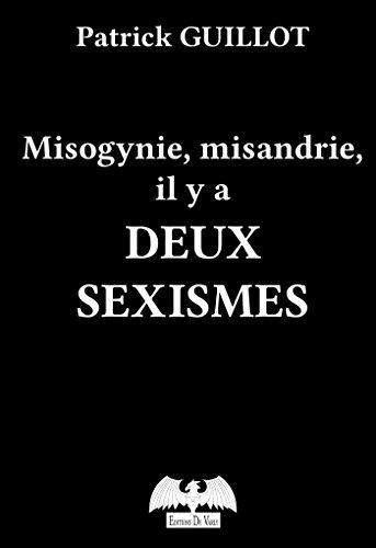 Misogynie, misandrie, il y a DEUX SEXISMES