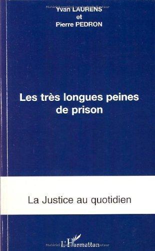 Les trs longues peines de prison de Yvan Laurens (26 septembre 2007) Broch