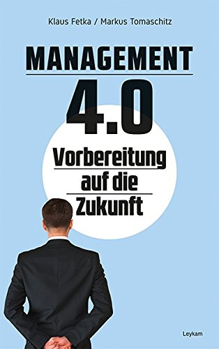 Management 4.0 Vorbereitung auf die Zukunft