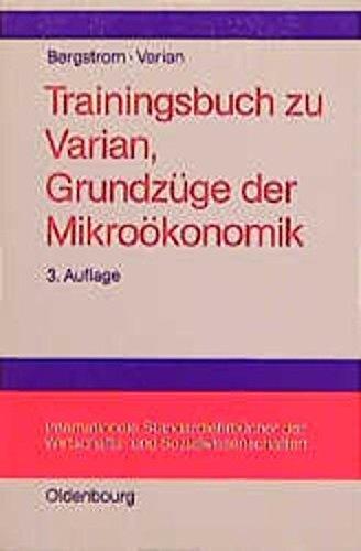 Trainingsbuch zu Varian, Grundzüge der Mikroökonomik by Theodore C Bergstrom (1995-09-05)