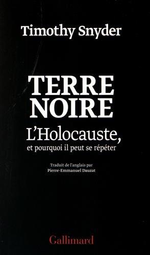 Terre noire: L'Holocauste, et pourquoi il peut se rpter