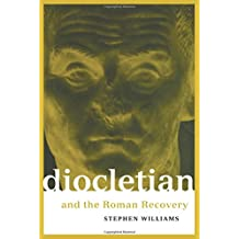 Diocletian and the Roman Recovery (Roman Imperial Biographies)