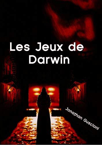 Les jeux de Darwin par Jonathan Guscioni