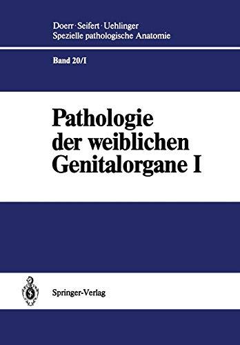 Pathologie der weiblichen Genitalorgane I (Spezielle pathologische Anatomie)
