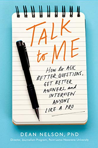 Talk to Me: How to Ask Better Questions, Get Better Answers, and Interview Anyone Like a Pro (English Edition)
