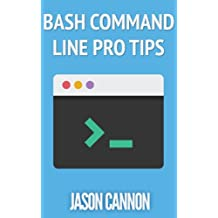 Bash Command Line Pro Tips (English Edition)