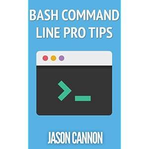 Bash Command Line Pro Tips