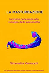 Idea Regalo - LA MASTURBAZIONE: Funzione necessaria allo sviluppo della personalità