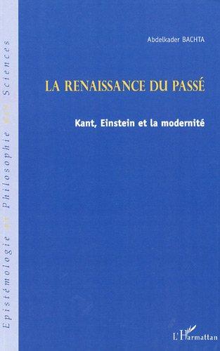 La renaissance du passé : Kant, Einstein et la modernité
