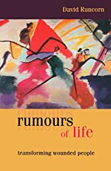 Rumours of Life - Transforming Wounded People