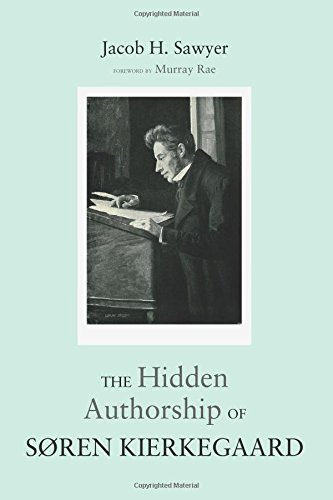 The Hidden Authorship of Søren Kierkegaard