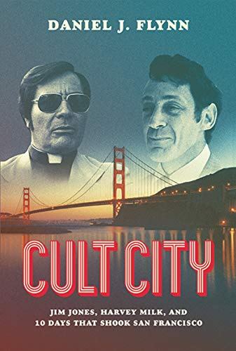 Cult City: Jim Jones, Harvey Milk, and 10 Days That Shook San Francisco (English Edition)