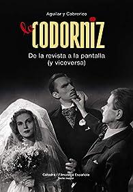 La Codorniz: De la revista a la pantalla par Santiago Aguilar
