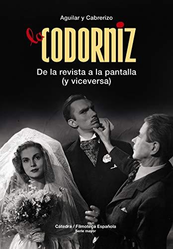 La Codorniz: De la revista a la pantalla (y viceversa) (Cátedra/Filmoteca Española. Serie Mayor)