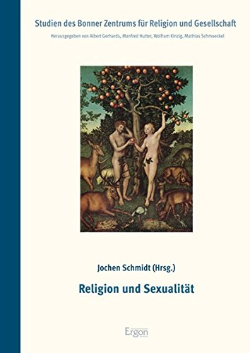 Schmidt, Jochen (Hg.) Religion und Sexualität (Studien des Bonner Zentrums für Religion und Gesellschaft)