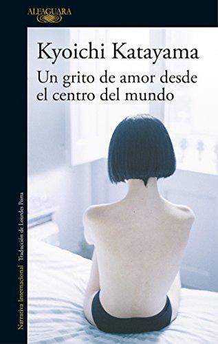 Un grito de amor desde el centro del mundo (LITERATURAS)