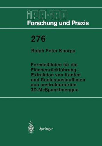 Formleitlinien für die Flächenrückführung - Extraktion von Kanten und Radiusauslauflinien aus unstrukturierten 3D-Meßpunktmengen (IPA-IAO - Forschung und Praxis, Band 276)