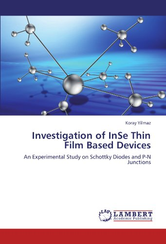 Investigation of InSe Thin Film Based Devices: An Experimental Study on Schottky Diodes and P-N Junctions