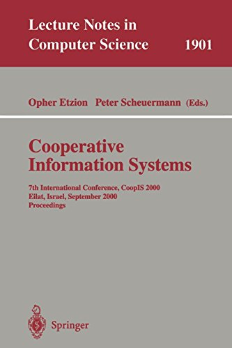 Cooperative Information Systems: 7th International Conference, CoopIS 2000 Eilat, Israel, September 6-8, 2000 Proceedings (Lecture Notes in Computer Science, Band 1901)