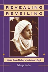 Revealing Reveiling: Islamist Gender Ideology in Contemporary Egypt (SUNY Series in Middle Eastern Studies) (Suny Series in Science, Technology, and Society) by Sherifa Zuhur (1992-07-01)
