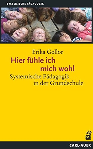 Hier fühle ich mich wohl!: Systemische Pädagogik in der Grundschule