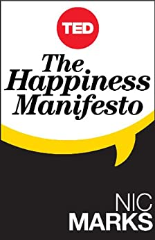 The Happiness Manifesto (Kindle Single) (TED Books) (English Edition) par [Marks, Nic]