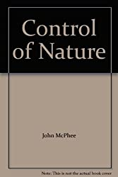 The Control of Nature by John McPhee (1991-08-08)