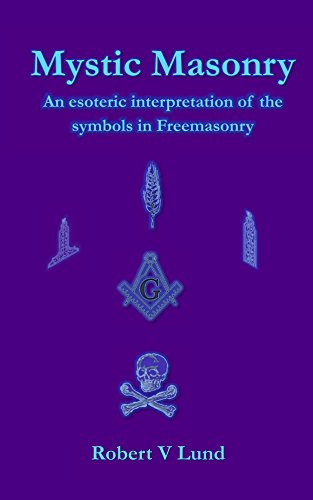 Mystic Masonry An Esoteric Interpretation Of The Symbols In