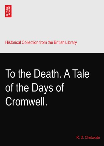 To the Death. A Tale of the Days of Cromwell.